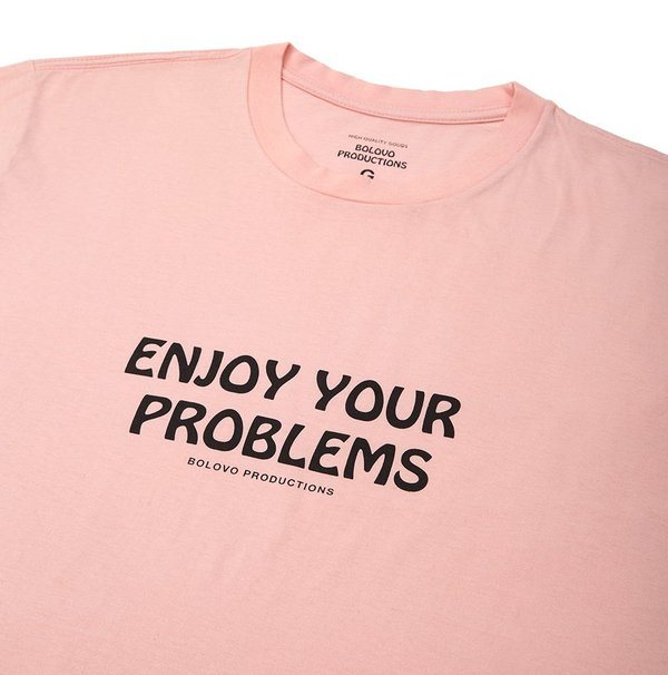 CAMISETA BOLOVO ENJOY YOUR PROBLEMS ROSA